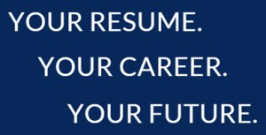 your resume, your career, your future